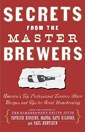 9780684841908: Secrets from the Master Brewers: America's Top Professional Brewers Share Recipes and Tips for Great Homebrewing