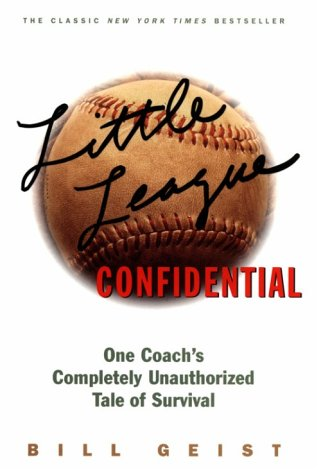 9780684841984: LITTLE LEAGUE CONFIDENTIAL: One Coach's Completely Unauthorized Tale of Survival