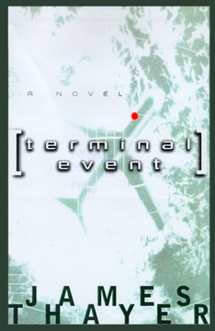 Terminal Event: A Novel: Thayer, James S
