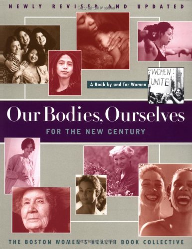Our Bodies Ourselves For The New Century (A Touchstone book) (0684842319) by Boston Women's Health Book Collective