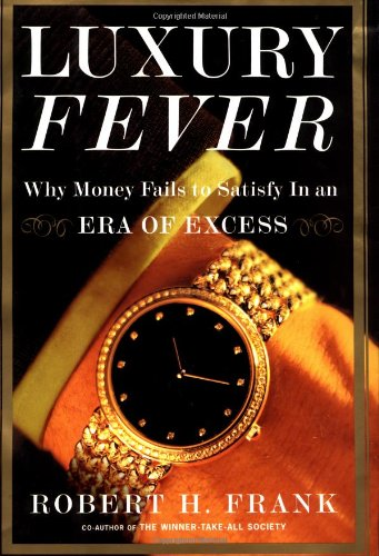 9780684842349: Luxury Fever: Why Money Fails to Satisfy In An Era of Excess