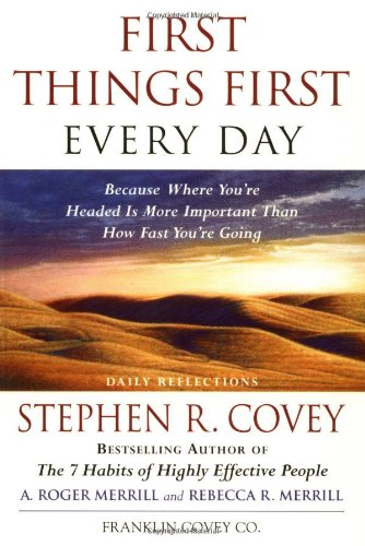 9780684842400: First Things First Every Day: Daily Reflections- Because Where You're Headed Is More Important Than How Fast You Get There