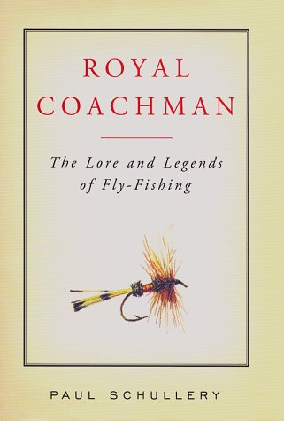 9780684842462: Royal Coachman: The Lore and Legends of Fly-Fishing