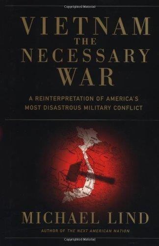 9780684842547: Vietnam the Necessary War: A Reinterpretation of America's Most Disastrous Military Conflict