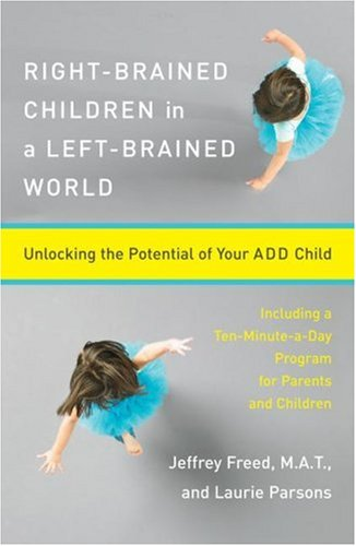 9780684842714: Right-Brained Children in a Left-Brained World: Unlocking the Potential of Your ADD Child