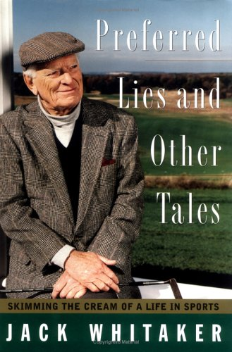 Preferred Lies and Other Tales;: Whitaker, Jack;