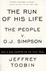 The Run of His Life : The People versus O. J. Simpson: Toobin, Jeffrey