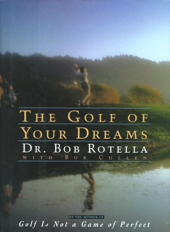 9780684842851: The Golf of Your Dreams