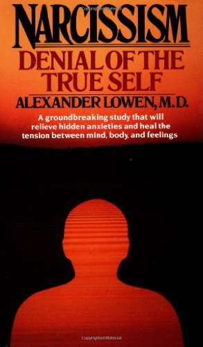 9780684842998: Narcissism: Denial of the True Self