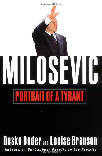 Milosevic - Portrait of a Tyrant