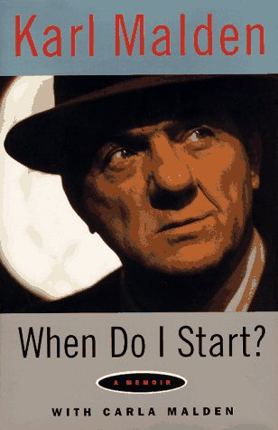 When Do I Start?: A Memoir -- INSCRIBED by author, Karl Malden: Malden, Karl / Malden, Carla