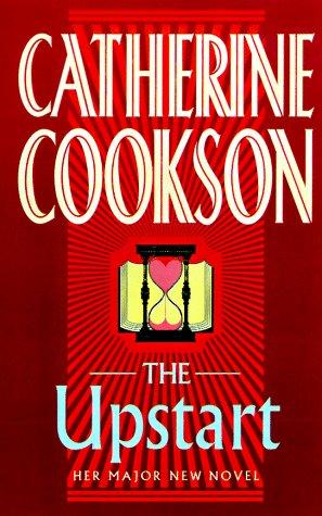 The UPSTART: A NOVEL: Cookson, Catherine