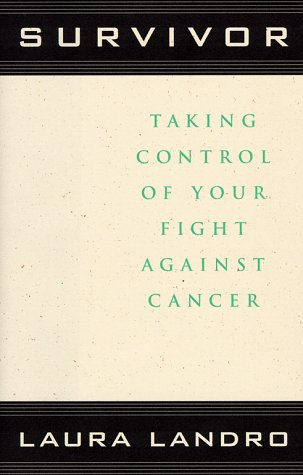 Survivor: Taking Control of Your Fight Against Cancer