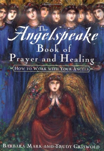 9780684843360: The Angelspeake Book Of Prayer And Healing: How to Work with Your Angels