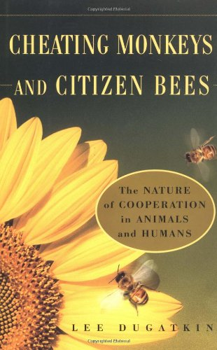 9780684843414: CHEATING MONKEYS AND CITIZEN BEES : The NATURE of COOPERATION in ANIMALS and HUMANS