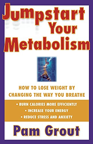 9780684843469: Jumpstart Your Metabolism: How To Lose Weight By Changing The Way You Breathe
