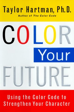 9780684843773: Color Your Future: Using the Color Code to Strenghthen Your Character