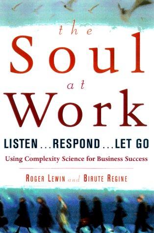 9780684843841: The Soul at Work: Listen... Respond... Let Go