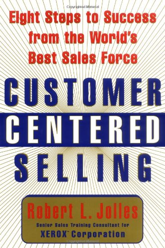 9780684843902: Customer Centered Selling: Eight Steps to Success from the Worlds Best Sales Force