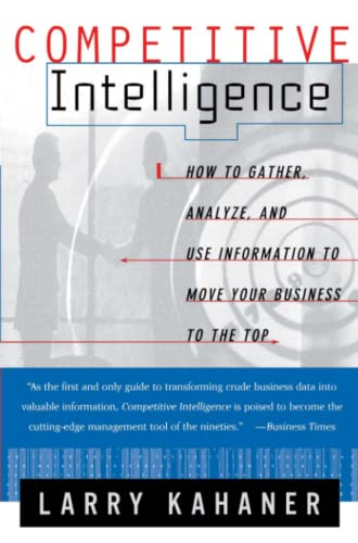 9780684844046: Competitive Intelligence : How to Gather, Analyze, and Use Information to Move Your Business to the Top