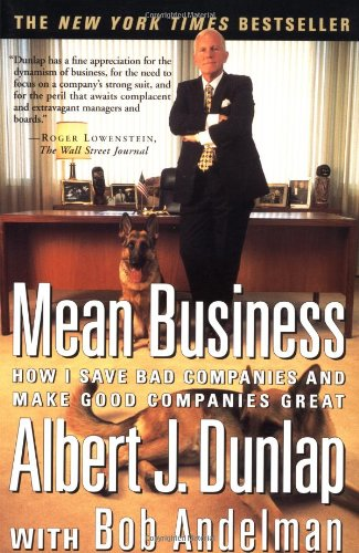 9780684844060: Mean Business: How I Save Bad Companies and Make Good Companies Great