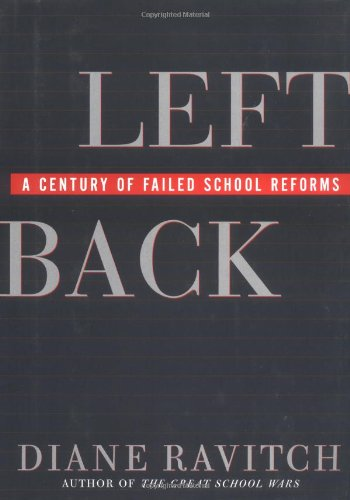 9780684844176: Left Back: A Century of Failed School Reforms