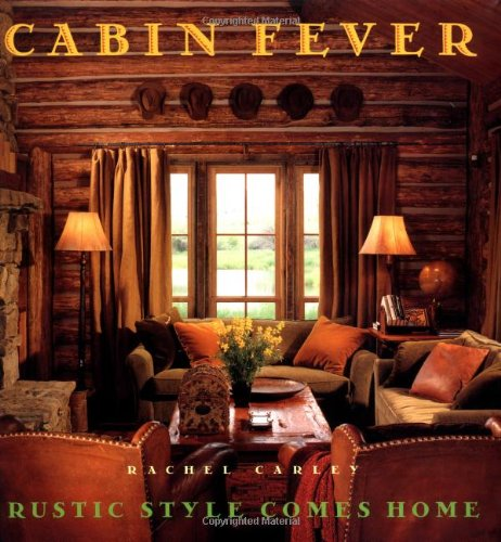 9780684844220: Cabin Fever: Rustic Style comes Home