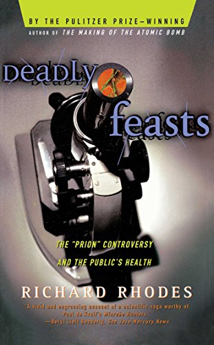 9780684844251: Deadly Feasts: Tracking the Secrets of a Terrifying New Plague: The Prion Controversy and the Public's Health