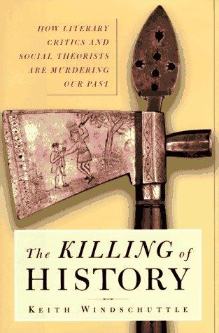 9780684844459: The KILLING OF HISTORY