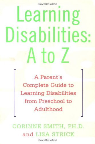 Learning Disabilities: A to Z: A Parent's: Corinne Smith, Lisa