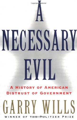9780684844893: A Necessary Evil: A History of American Distrust of Government