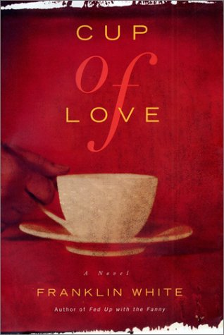 9780684844923: Cup of Love: A Novel