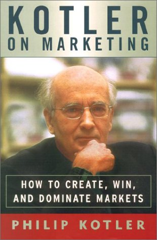 9780684844985: Kotler On Marketing: How To Create, Win, and Dominate Markets