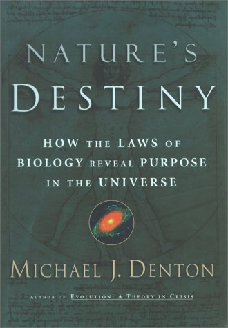 9780684845098: Nature's Destiny: How the Laws of Biology Reveal Purpose in the Universe