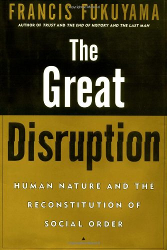 9780684845302: The Great Disruption: Human Nature and the Reconstitution of Social Order