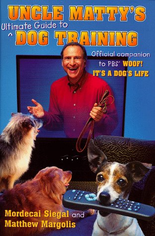 9780684845562: Uncle Matty's Ultimate Guide to Dog Training: The Woof Papers