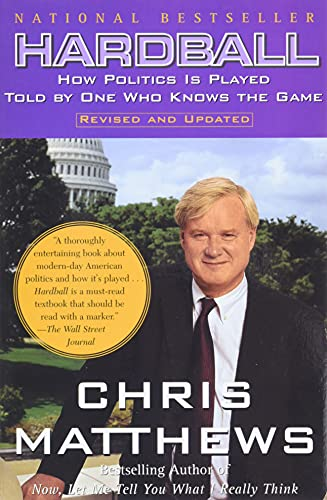 9780684845593: Hardball: How Politics Is Played, Told by One Who Knows the Game