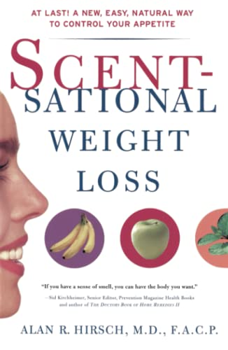 9780684845661: Scentsational Weight Loss: At Last a New Easy Natural Way To Control Your Appetite