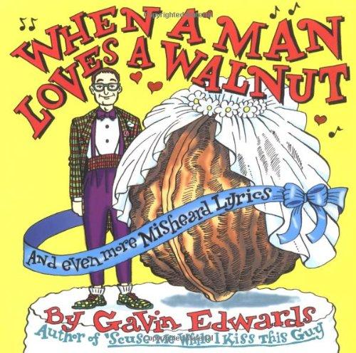 When a Man Loves a Walnut (0684845679) by Gavin Edwards