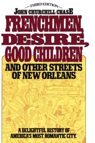 9780684845708: Frenchmen Desire Good Children And Other Streets Of New Orleans