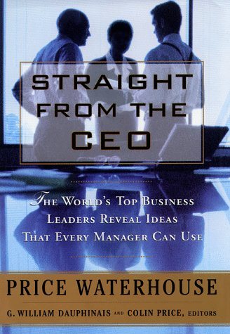 9780684846088: Straight from the CEO: The World's Top Leaders Reveal Ideas That Every Manager Can Use