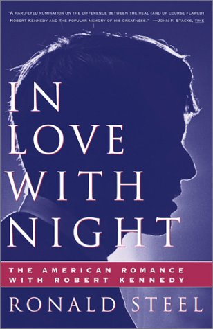 In Love With Night: The American Romance With Robert Kennedy: Steel, Ronald