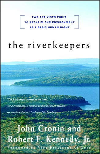 The RIVERKEEPERS: Two Activists Fight to Reclaim Our Environment as a Basic Human Right: Cronin, ...