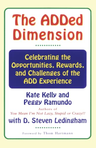 The ADDED DIMENSION: CELEBRATING THE OPPORTUNITIES, REWARDS,: Kate Kelly, Peggy