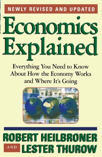 9780684846415: Economics Explained: Everything You Need to Know About How the Economy Works and Where It's Going