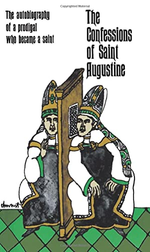 9780684846453: The Confessions of Saint Augustine: The Autobiography of a Prodigal Who Became a Saint
