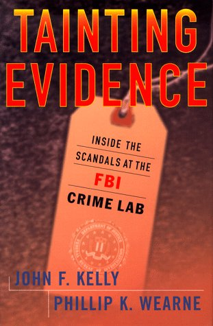 9780684846460: Tainting Evidence: Inside the Scandals at the FBI Crime Lab