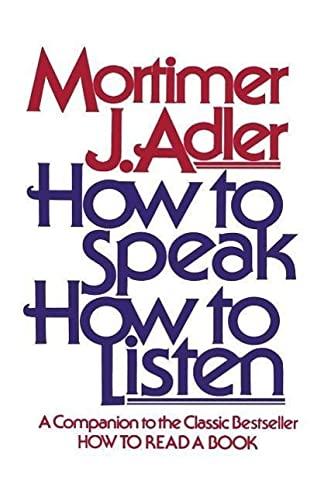 How to Speak How to Listen: Adler, Mortimer J.