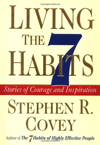 9780684846644: Living the 7 Habits Stories of Courage and Inspiration
