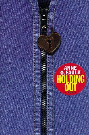 Holding Out: A Novel: Faulk, Anne O.